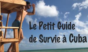 Petit guide de survie à Cuba